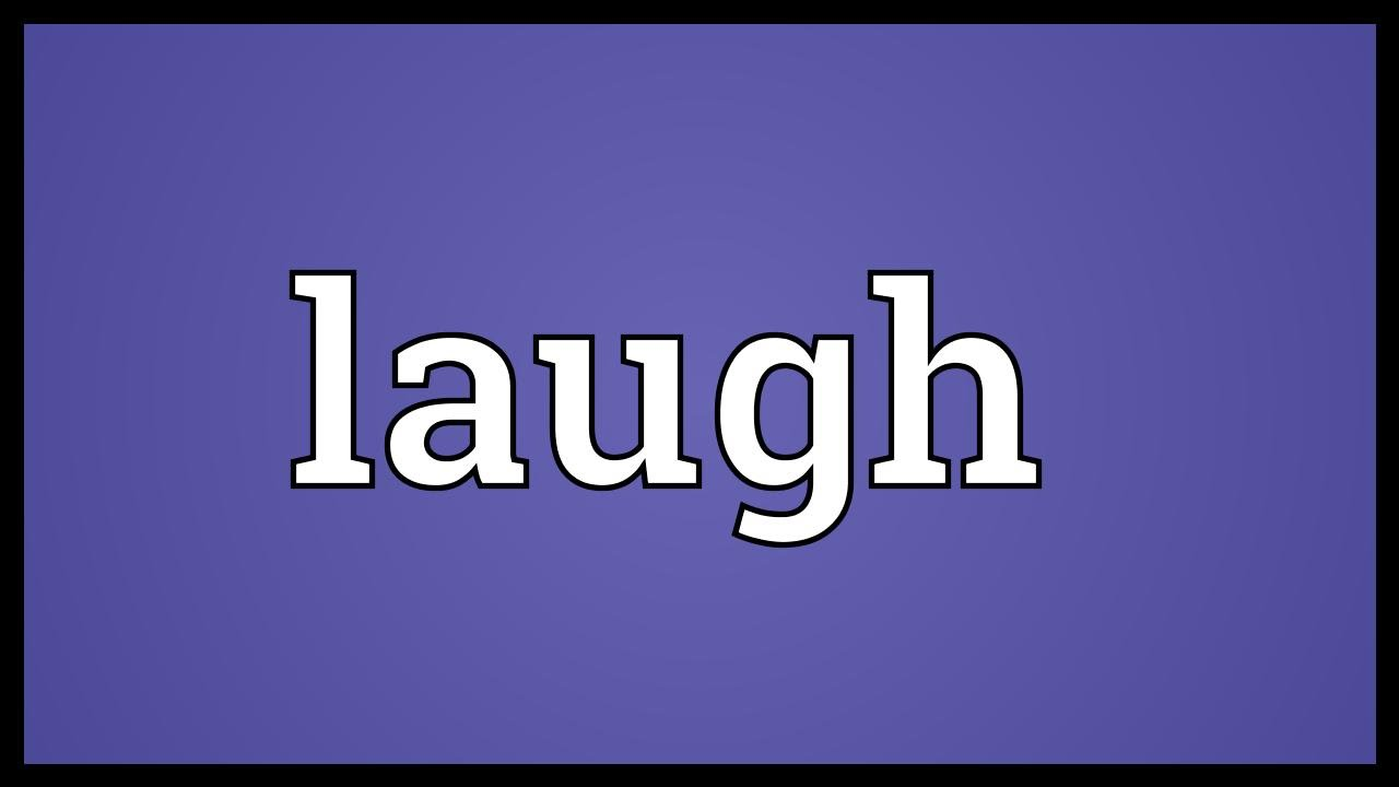 Laugh It Hindi Meaning