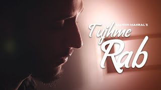 Tujhme Rab Dikhta Hai | Reprise | Cover Song By - Manish Manral