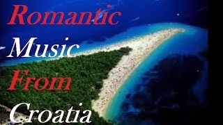 Romantic Croatia-Music (Mini-Mix) with English translation!!!
