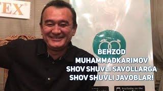 Behzod Muhammadkarimov Shov shuvli savollarga shov shuvli javoblar!