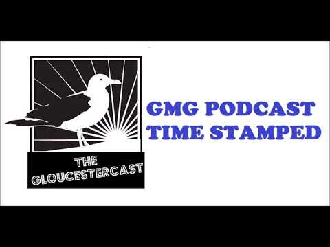 GloucesterCast 252 Timestamped Taped 11/12/17
