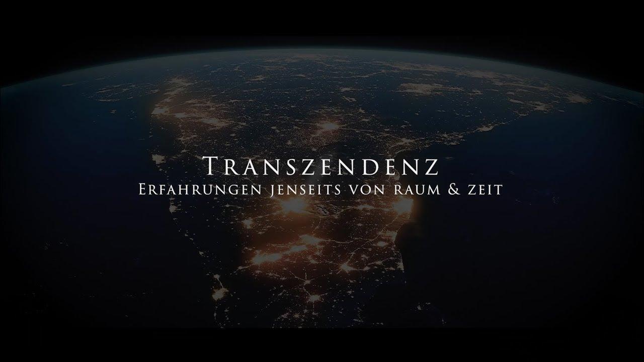 Trailer Transzendenz - Erfahrungen jenseits von Raum&Zeit