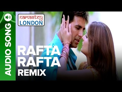 RAFTA RAFTA - Remix Audio Song | Namastey London | Akshay Kumar & Katrina Kaif