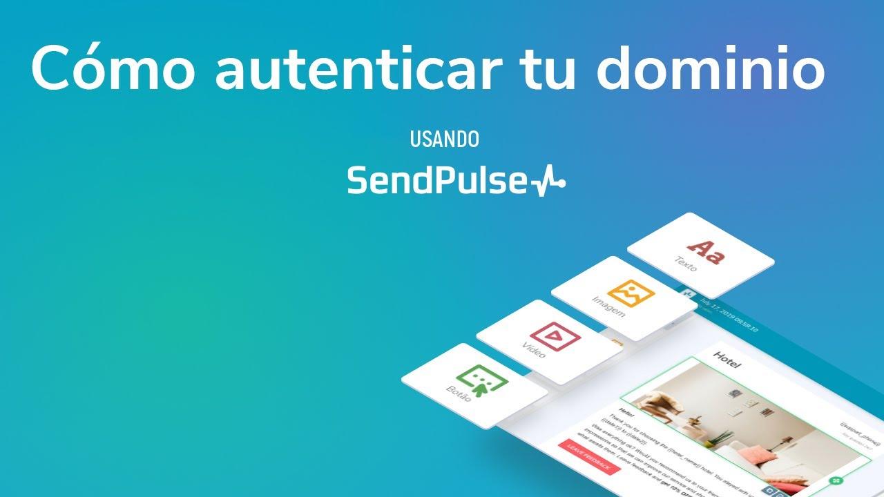 Cómo autenticar tu dominio usando SendPulse