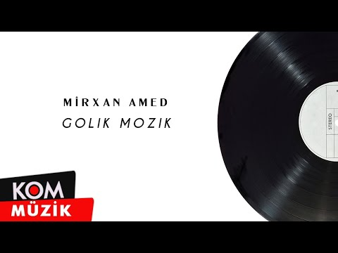 Mîrxan Amed - Golik Mozik (Official Audio © Kom Müzik)