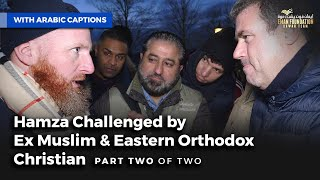 Hamza Challenged By Ex Muslim & Eastern Orthodox Christian | Pt 2 of 2