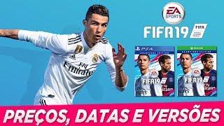 FIFA 19 - PREÇOS, DATAS E VERSÕES !!! (PS4/XONE/PC)