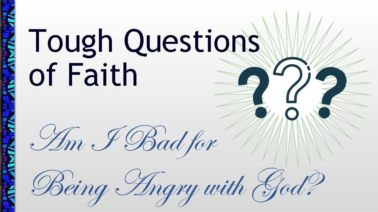 January 3, 2021 Service: Tough Questions of Faith: Am I Bad for Being Angry with God? (Replay)