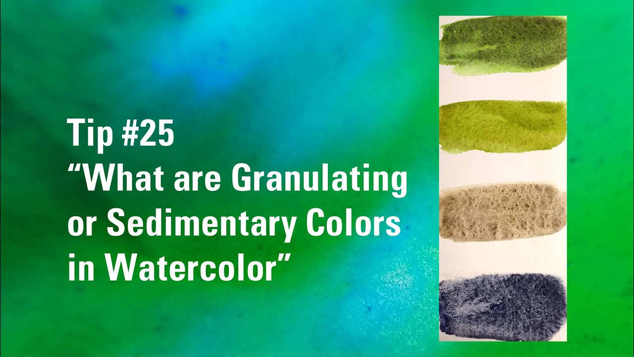 Tip #25 What are Granulating or Sedimentary Colors in Watercolor