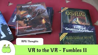 VR to the VR - Fumbles II