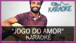 Baixar 🎤 KARAOKÊ - Jogo do Amor - MC Bruninho