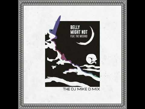"""Belly ft. The Weeknd """"Might Not"""" The Dj Mike D Mix"""