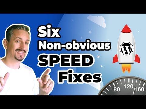 WordPress Site Speed: 6 Non-obvious Fixes To Improve Loading Time.