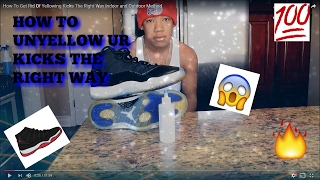 How To Get Rid Of Yellowing Kicks The Cheapest Indoor and Outdoor Method 🔥 2019