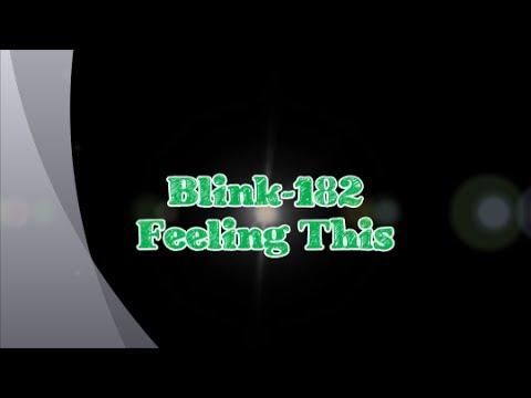 Blink-182-Feeling This (Lyrics)