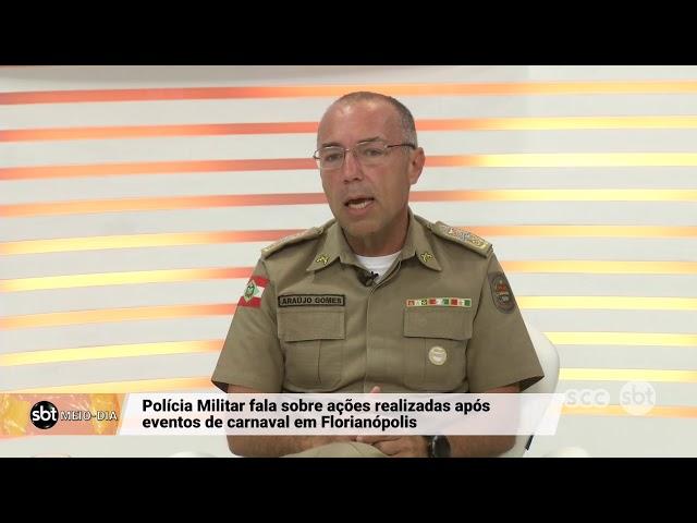 Polícia Militar fala sobre ações realizadas no carnaval em Florianópolis