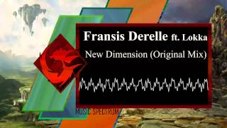 Fransis Derelle ft. Lokka - New Dimension (Original Mix) [HD]