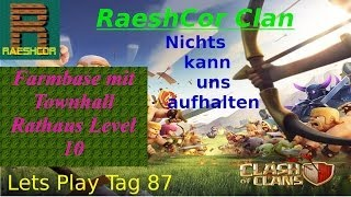 Clash of Clans RaeshCor Clan Let´s Play | Farmbase Townhall / Rathaus Level 10