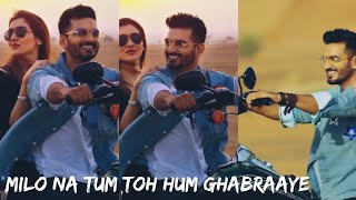 milo-na-tum-toh-hum-ghabraaye---gajendra-verma-fullscreen-whatsapp-status-vedio-ag-creation
