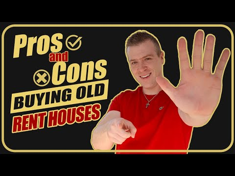 Pros And Cons Of Buying OLD Rent Houses