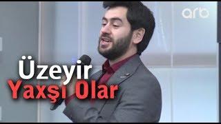 Uzeyir Mehdizade - Yaxşı Olar (Ay Balam) (Arb Tv) (Seher - Seher) 2017