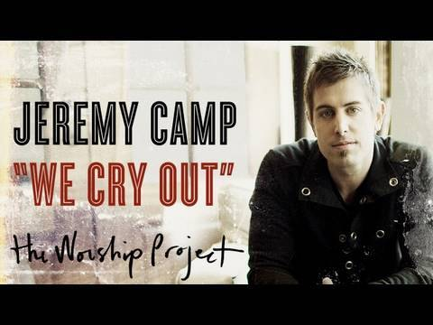 "Jeremy Camp ""We Cry Out"""