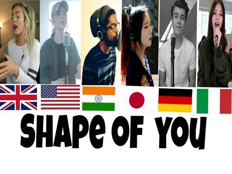Whooo sang it better? Shape of you(UK, USA, India, Japan, Germany, Italy)