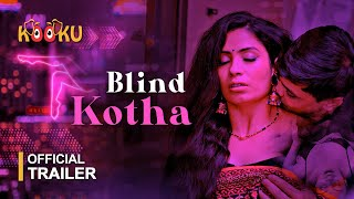 Blind Kotha | Official Trailer | #StreamingNOW Only on www.KOOKU.app
