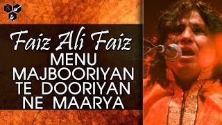 Menu Majbooriyan Te Dooriyan Ne Maarya | Faiz Ali Faiz | Latest Qawali 2016