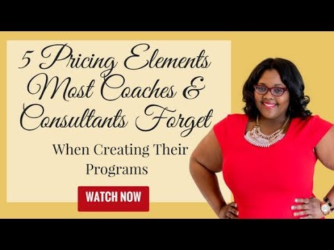 5 Pricing Elements Most Coaches & Consultants Forget When Creating Their Programs