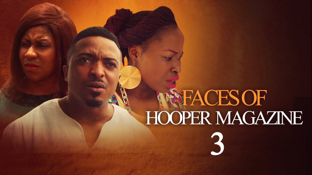 Download Face Of Hooper Magazine [Part 3] - Latest 2016 Nigerian Nollywood Drama Movie (English Full HD)