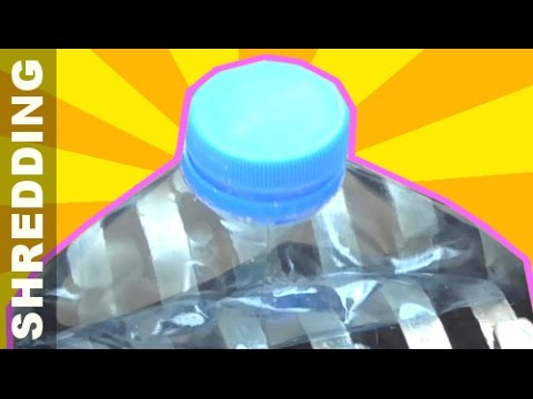 Shredding Plastic Bottles