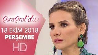 Esra Erol'da 18 Ekim 2018 | Perşembe