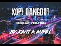 KOPI DANGDUT - JOVITA AUREL REGGAE VERSION