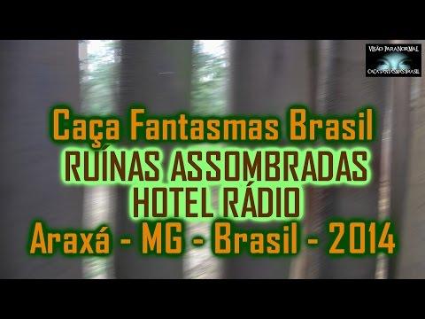 Caça Fantasmas Brasil Ruinas do Hotel Radio Araxá MG