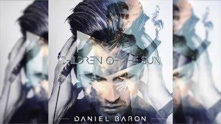 Daniel Baron - Children Of The Sun (Official Audio)