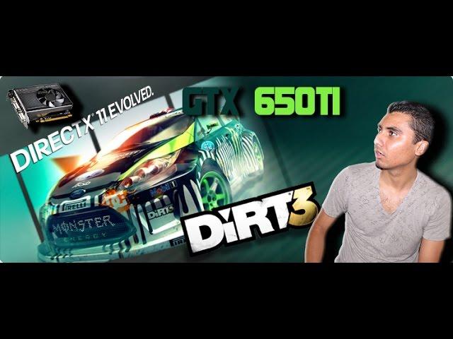 Dirt 3 Gtx 650ti