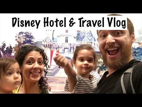 Disneyland Vacation: Travel Day and Hotel Hacks