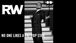 Watch Robbie Williams No One Likes A Fat Pop Star video