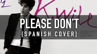 Download PLEASE DON'T... [Spanish Cover] - K.WILL / CKUNN MP3 song and Music Video