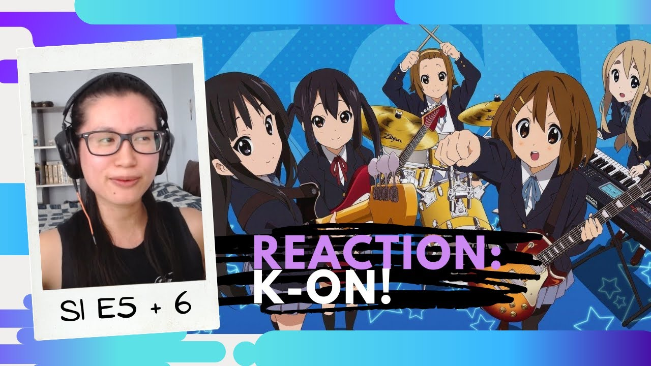 Download K-On! Season 1 Episodes 5 & 6 Reactions [CC] | 'First Show Nerves'