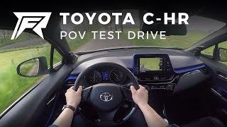 2017 Toyota C-HR - POV Test Drive