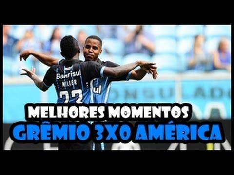 GRÊMIO 3X0 AMÉRICA MG - MELHORES MOMENTOS - BRASILEIRÃO 2016