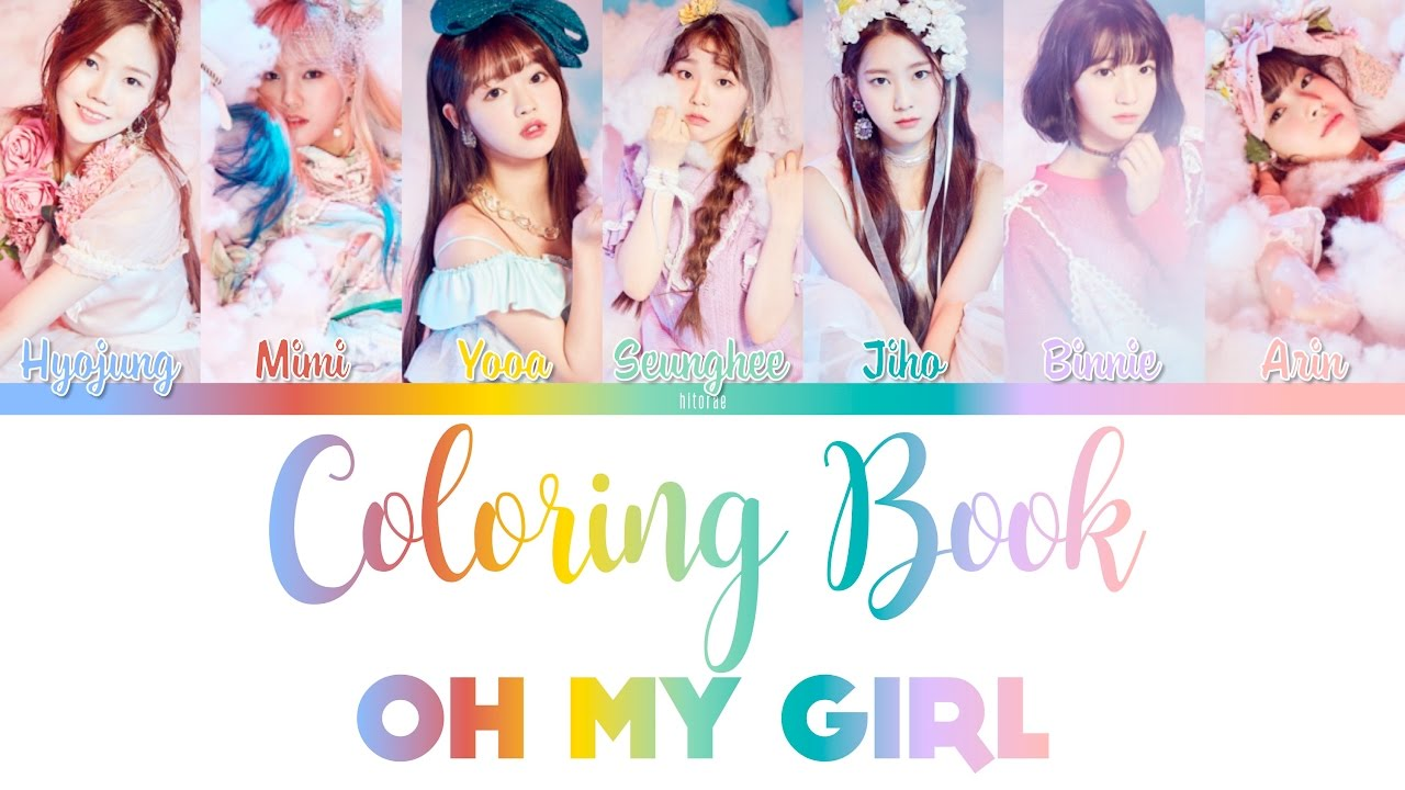 Oh My Girl - Coloring Book(컬러링북) Color Coded lyrics HAN/ROM/ENG ...