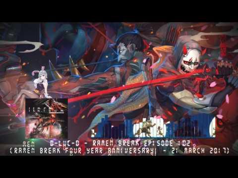 D-Luc-D - rAmen Break Episode 102 (rAmen Break Four Year Anniversary! - 21 March 2017) [J-Core]