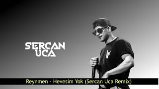 Reynmen Hevesim Yok Sercan Uca Remix Tubidy Cep Mp3 Indir Dur