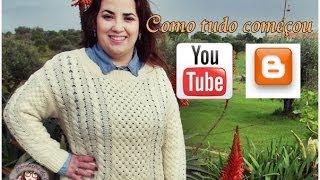 Como tudo começou - Youtube e Blog