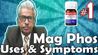Mag Phos (Part -1) - Uses and Symptoms in Homeopathy by Dr. P.S. Tiwari