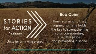 SFA Podcast: Bob Quinn; How truly organic farming can strengthen rural communities & the environment