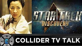 Michelle Yeoh Joins Star Trek Discovery, Gilmore Girls Netflix Review - Collider TV Talk